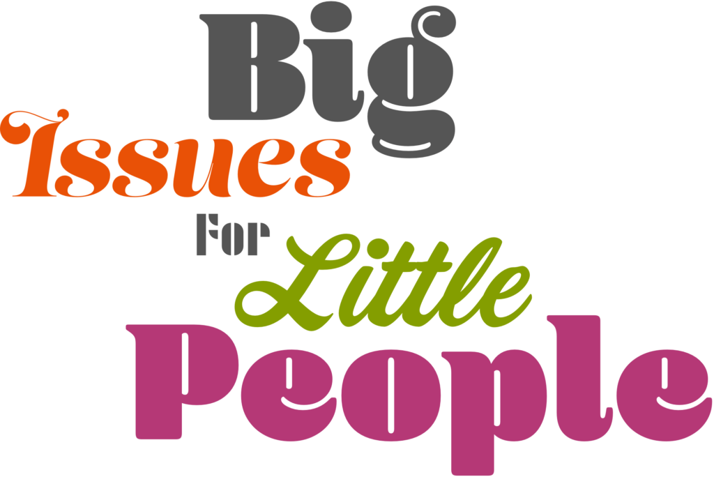 Big Issues For Little People
